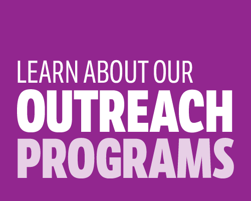 learn about our outreach programs